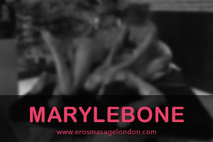 marylebone massage parlour for incall massage